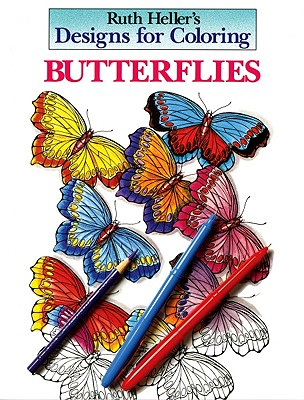 Ruth Heller's Designs for Coloring Butterflies By Heller, Ruth